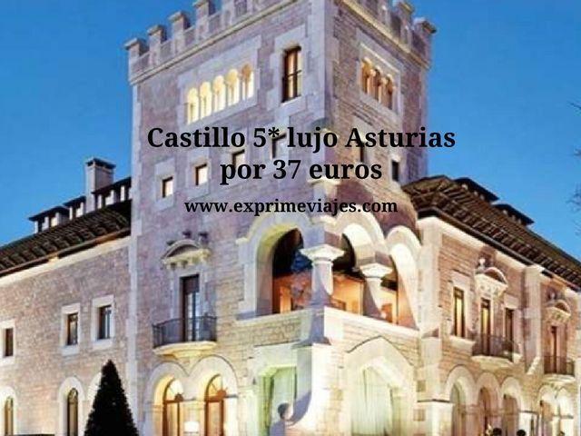 CASTILLO 5* LUJO ASTURIAS POR 37EUROS