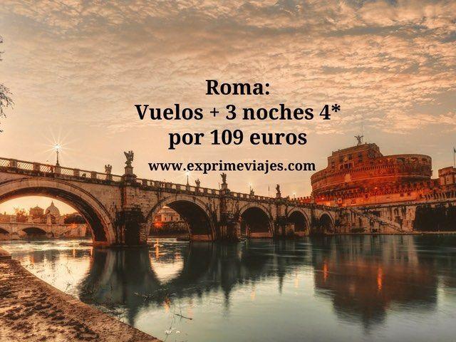 ROMA: VUELOS + 3 NOCHES 4* POR 109EUROS