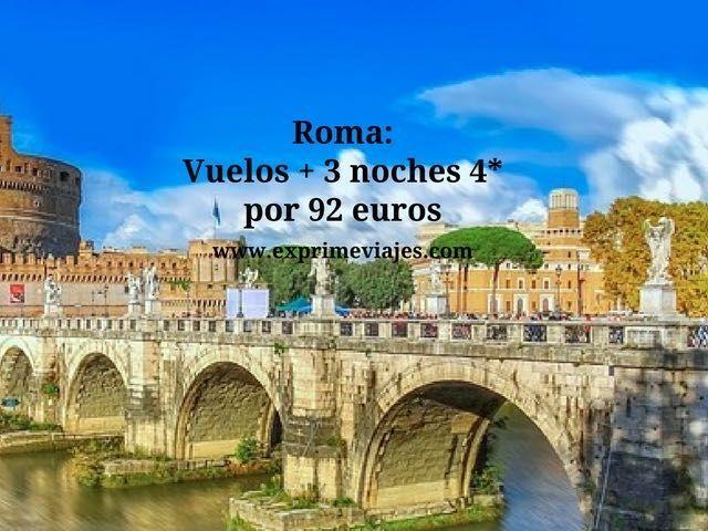 ROMA: VUELOS + 3 NOCHES 4* POR 92EUROS