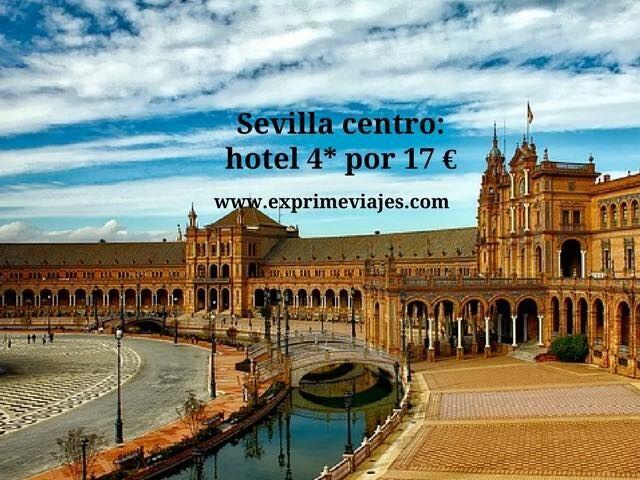 SEVILLA CENTRO: HOTEL 4* POR 17EUROS