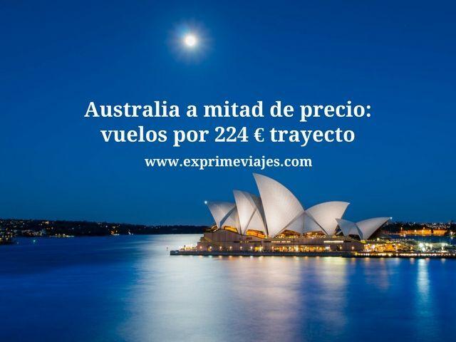AUSTRALIA A MITAD DE PRECIO: VUELOS POR 224EUROS TRAYECTO