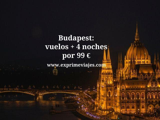 BUDAPEST: VUELOS + 4 NOCHES POR 99EUROS