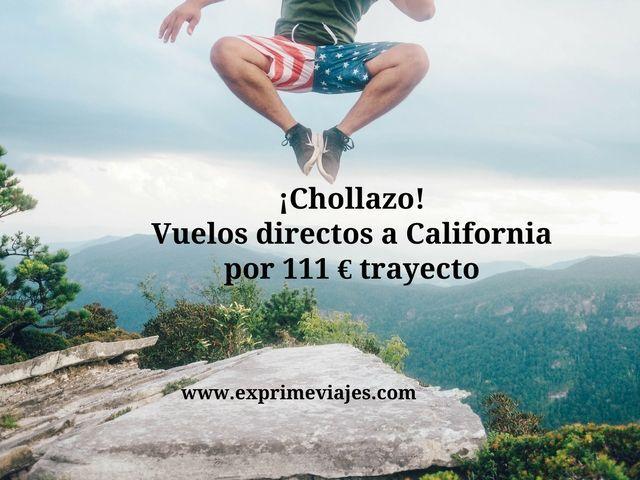 ¡CHOLLAZO! VUELOS DIRECTOS A CALIFORNIA POR 111EUROS TRAYECTO