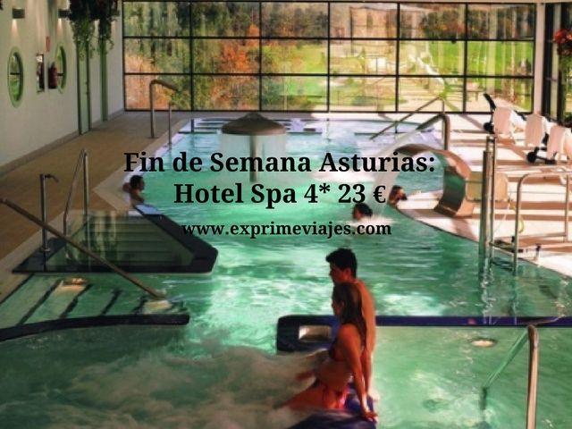 FIN DE SEMANA HOTEL SPA 4* ASTURIAS POR 23EUROS