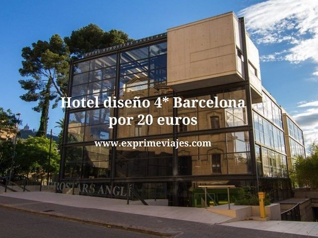 HOTEL DISEÑO 4* BARCELONA POR 20EUROS