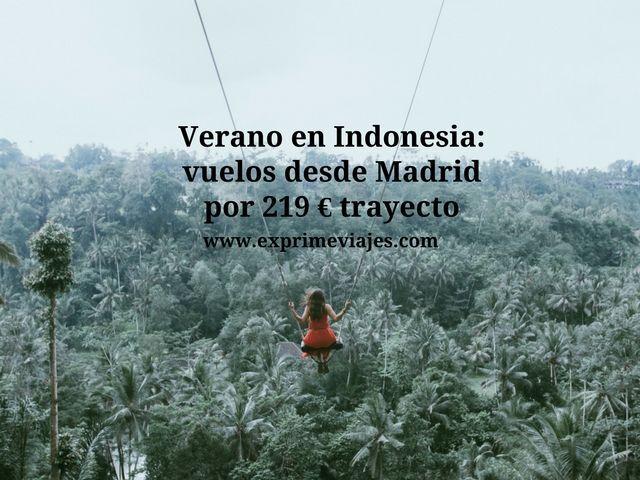 VUELOS A INDONESIA EN VERANO DESDE MADRID POR 219EUROS TRAYECTO