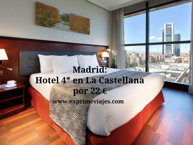 MADRID: HOTEL 4* EN LA CASTELLANA POR 22EUROS