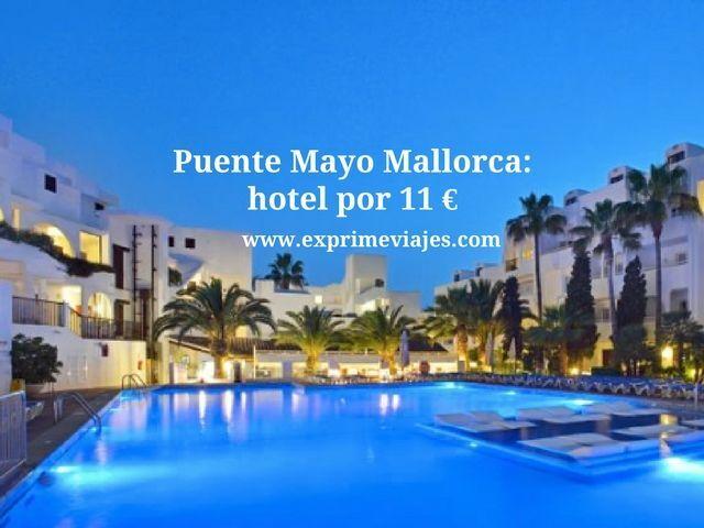 PUENTE DE MAYO MALLORCA: HOTEL POR 11EUROS