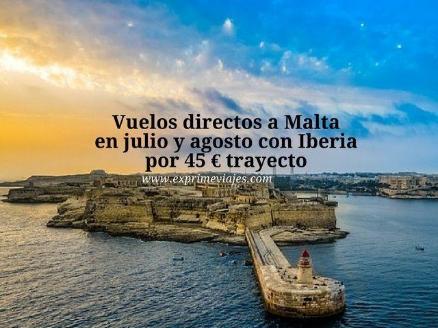 ¡WOW! VUELOS EN JULIO Y AGOSTO A MALTA CON IBERIA POR 45EUROS TRAYECTO