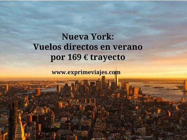 NUEVA YORK: VUELOS DIRECTOS EN VERANO POR 169EUROS TRAYECTO