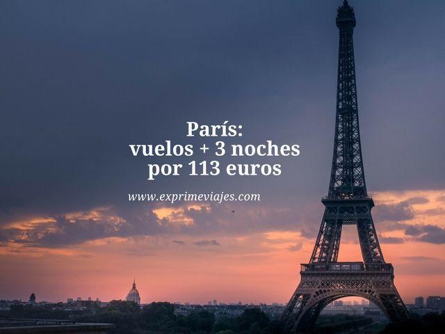 PARIS: VUELOS + 3 NOCHES POR 113EUROS