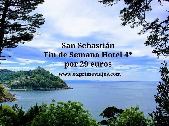 SAN SEBASTIAN FIN DE SEMANA: HOTEL 4* POR 29EUROS