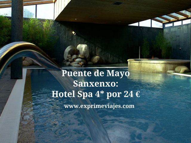 PUENTE MAYO SANXENXO: HOTEL SPA 4* POR 24EUROS