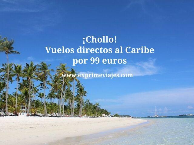 ¡CHOLLO! VUELOS DIRECTOS AL CARIBE POR 99EUROS TRAYECTO