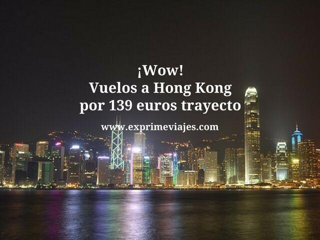 ¡WOW! VUELOS A HONG KONG POR 139EUROS TRAYECTO