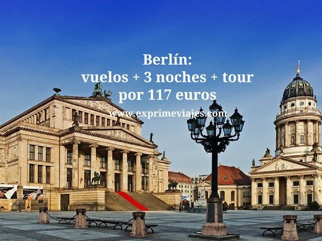 BERLÍN: VUELOS + 3 NOCHES + TOUR POR 117EUROS