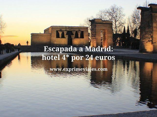 ESCAPADA A MADRID: HOTEL 4* POR 24EUROS