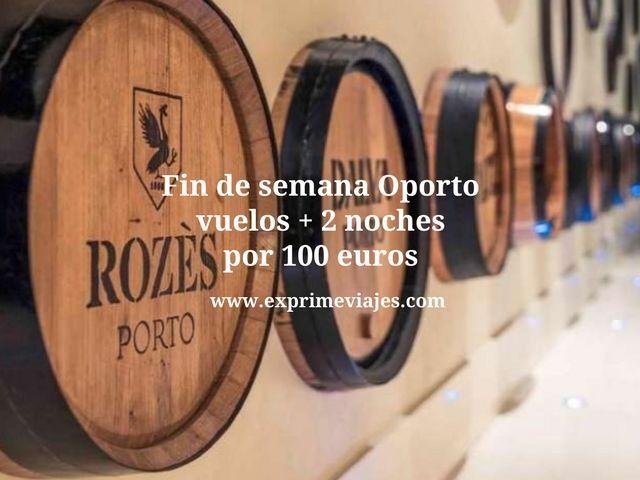 FIN DE SEMANA OPORTO: VUELOS + 2 NOCHES POR 100EUROS