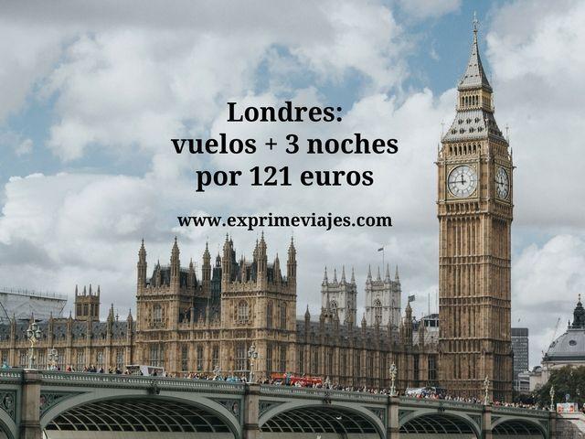 LONDRES: VUELOS + 3 NOCHES POR 121EUROS