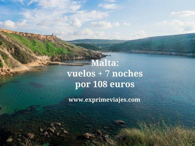 MALTA: VUELOS + 7 NOCHES POR 108EUROS
