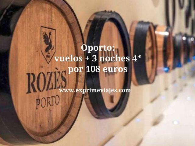OPORTO: VUELOS + 3 NOCHES 4* POR 108EUROS