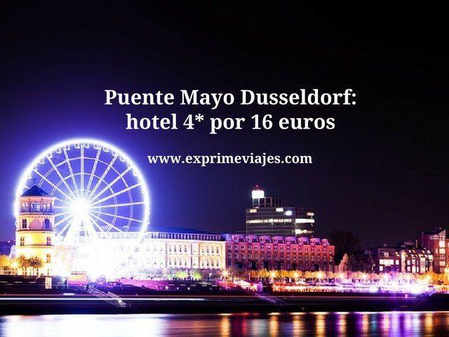 PUENTE MAYO DUSSELDORF: HOTEL 4* POR 16EUROS