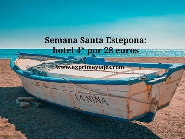 SEMANA SANTA ESTEPONA: HOTEL 4* POR 28EUROS