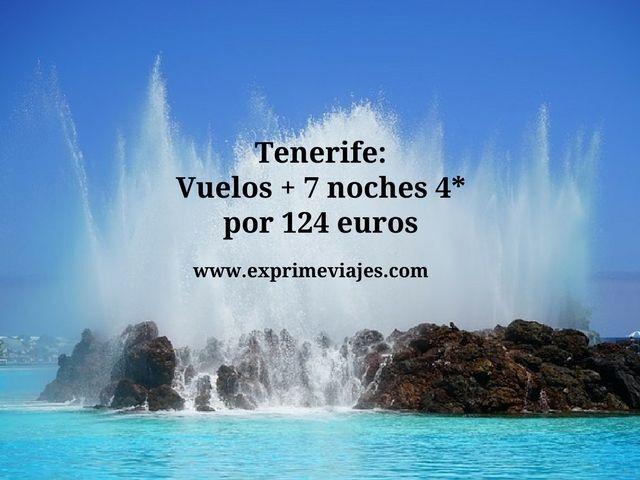 TENERIFE: VUELOS + 7 NOCHES 4* POR 124EUROS