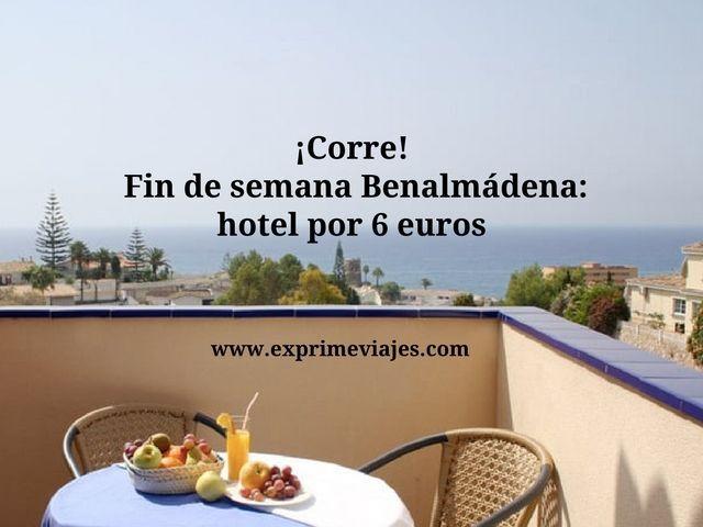 ¡CORRE! FIN DE SEMANA BENALMADENA: HOTEL POR 6EUROS