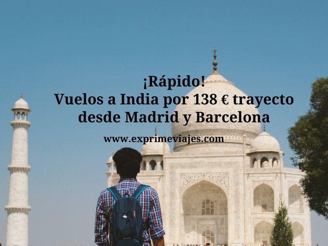 ¡RÁPIDO! VUELOS A INDIA POR 138EUROS TRAYECTO