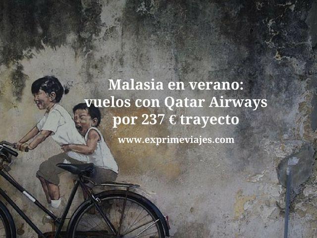 MALASIA EN VERANO: VUELOS CON QATAR POR 237EUROS TRAYECTO