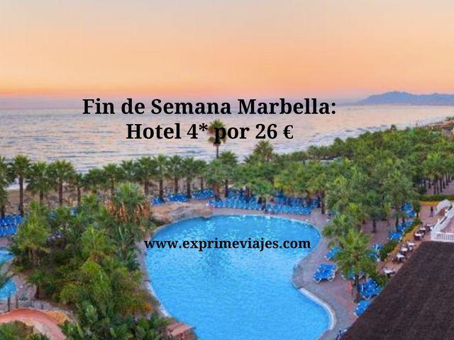 FIN DE SEMANA MARBELLA: HOTEL 4* POR 26EUROS