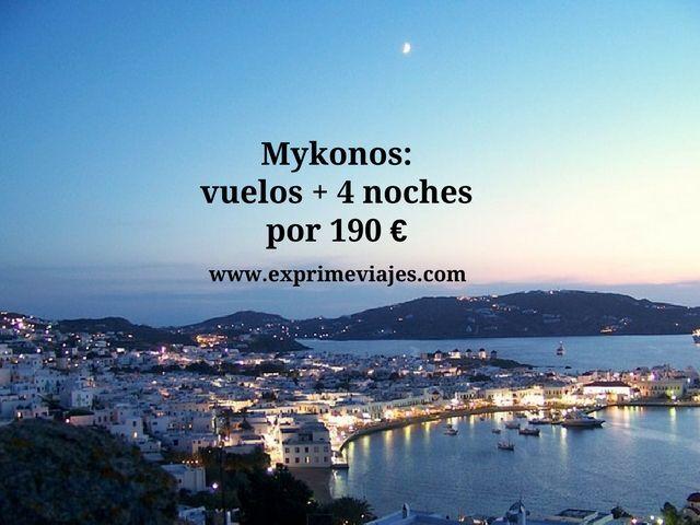 MYKONOS: VUELOS DIRECTOS + 4 NOCHES POR 190EUROS