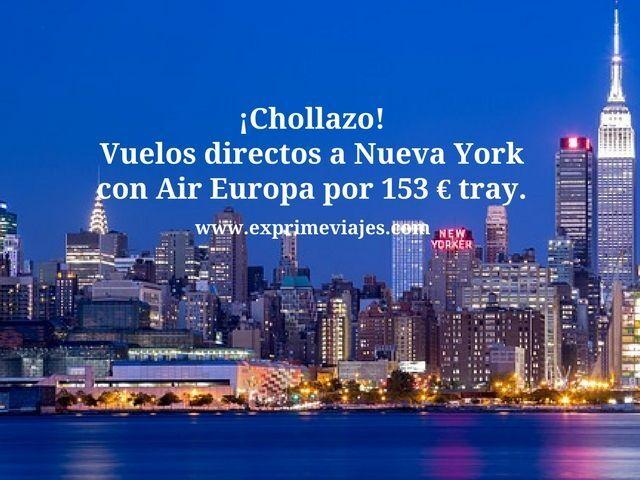 ¡CHOLLAZO! VUELOS DIRECTOS A NUEVA YORK CON AIREUROPA POR 153EUROS TRAYECTO