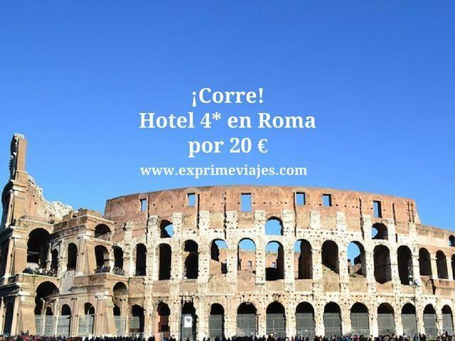 ¡RÁPIDO! HOTEL 4* EN ROMA POR 20EUROS