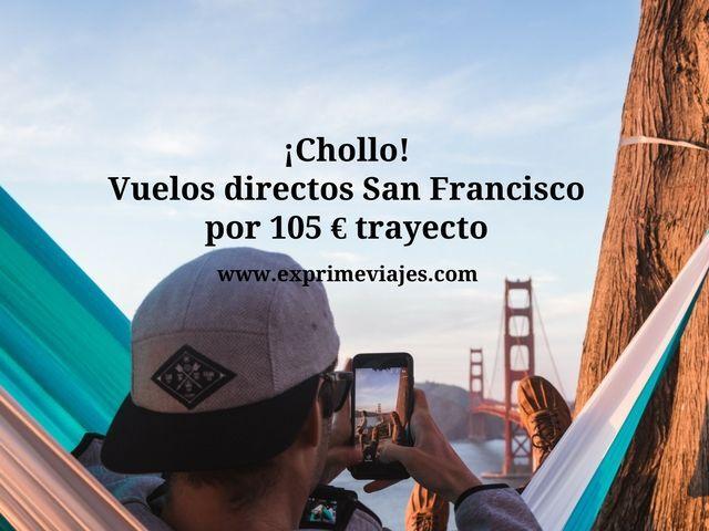 ¡CHOLLO! VUELOS DIRECTOS A SAN FRANCISCO POR 105EUROS TRAYECTO
