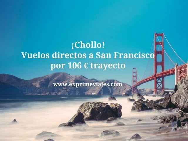 ¡CHOLLO! VUELOS DIRECTOS A SAN FRANCISCO POR 106EUROS TRAYECTO