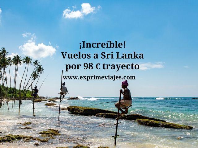 ¡INCREÍBLE! VUELOS A SRI LANKA POR 98EUROS TRAYECTO