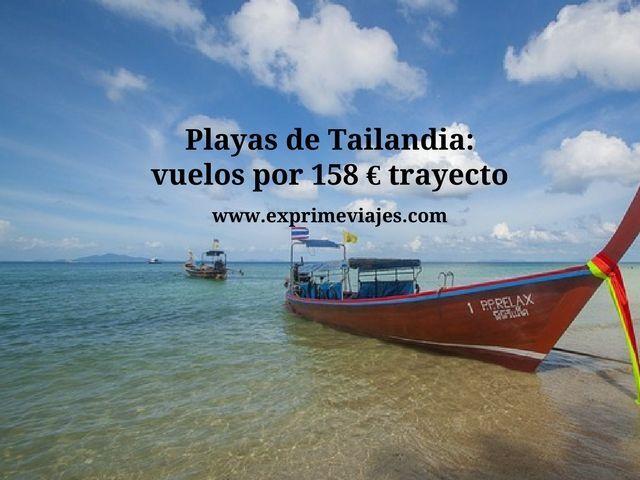 PLAYAS DE TAILANDIA: VUELOS POR 158EUROS TRAYECTO
