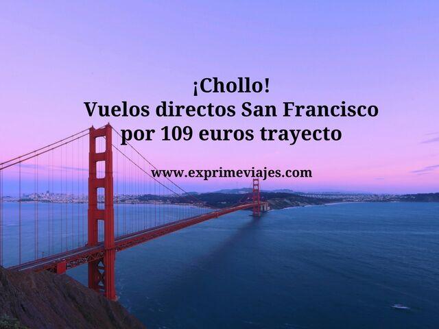 ¡CHOLLO! VUELOS DIRECTOS A SAN FRANCISCO POR 109EUROS TRAYECTO