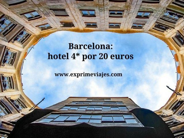 BARCELONA: HOTEL 4* POR 20EUROS