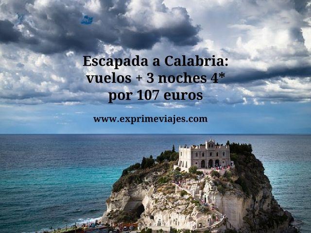 ESCAPADA A CALABRIA: VUELOS + 3 NOCHES 4* POR 107EUROS