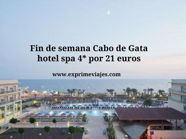 FIN DE SEMANA CABO DE GATA: HOTEL SPA 4* POR 21EUROS