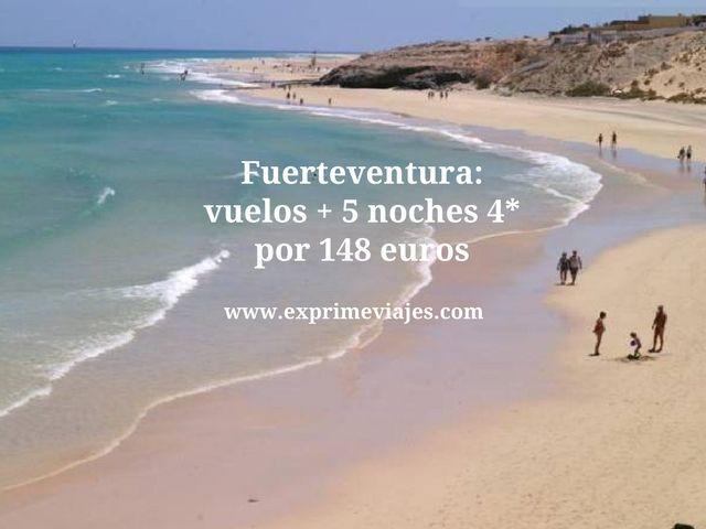 FUERTEVENTURA: VUELOS + 5 NOCHES 4* POR 148EUROS