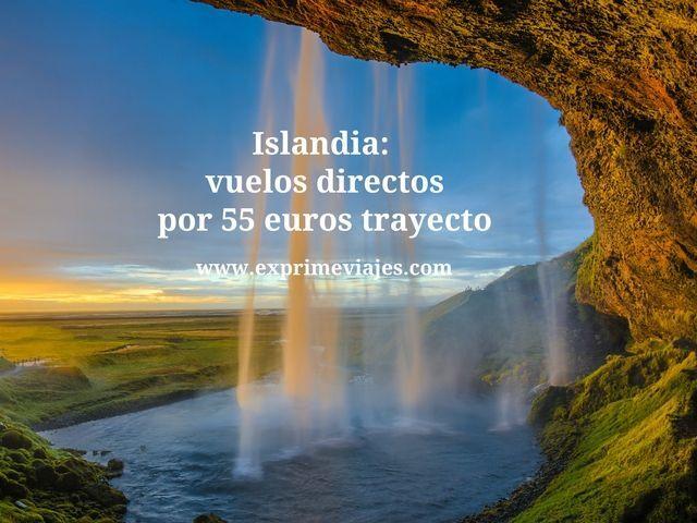 ISLANDIA: VUELOS DIRECTOS POR 55EUROS TRAYECTO