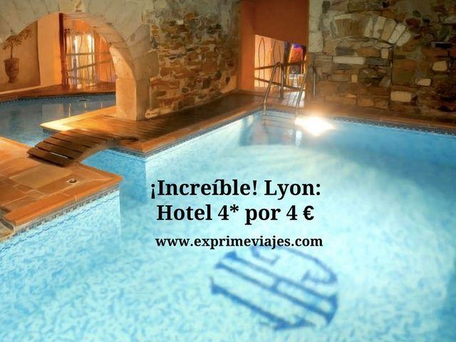 ¡INCREÍBLE! LYON: HOTEL 4* POR 4EUROS