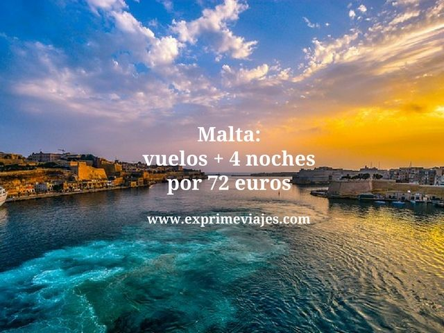 MALTA: VUELOS + 4 NOCHES POR 72EUROS