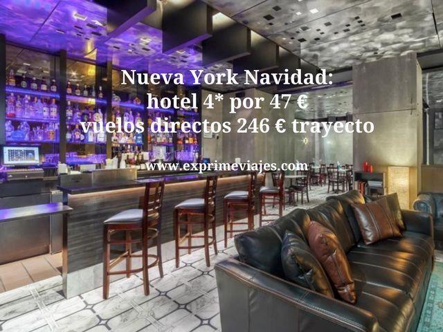 NUEVA YORK NAVIDAD: HOTEL 4* POR 47EUROS, VUELOS DIRECTOS 246EUROS TRAYECTO