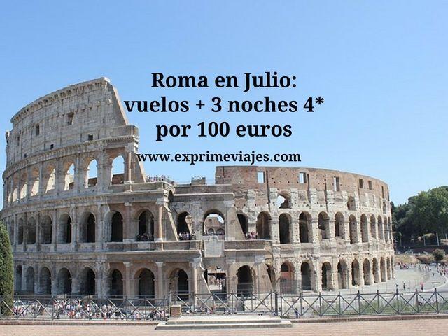 ROMA EN JULIO: VUELOS + 3 NOCHES 4* POR 100EUROS