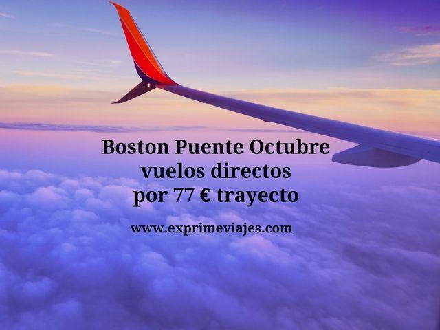 BOSTON PUENTE OCTUBRE: VUELOS DIRECTOS POR 77EUROS TRAYECTO